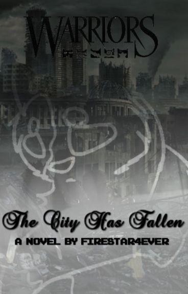 The City Has Fallen by firestar4ever