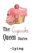 The Cupcake Queen Diaries by -lying