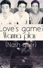 Love's Game? Wanna Play   Nash Grier   -   EDITANDO    by Georgixgrier