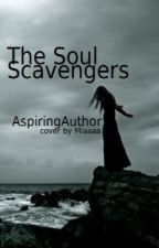 The Soul Scavengers by AspiringAuthor