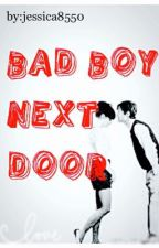 The bad boy next door by jessica8550