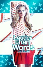 Louder Than Words (ON HOLD) by xradiantx