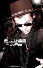 Bullied by One Direction [ ON HOLD ] by kerohsene
