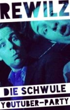 Die Schwule Youtuber-Party         | rewilz | tardy | dizzi | by pink_cool_unicorn
