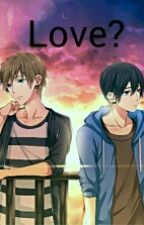 Love? ♡ (Gay/Yaoi) by CircusMxnster