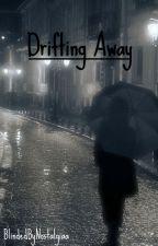 Drifting Away by chapterxone