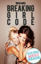 Breaking Girl Code | on hiatus by nikkijanel