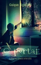 O portal (Romance gay) by CaiqueSgarioni