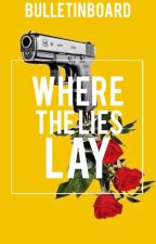 Where The Lies Lay by bulletinboard