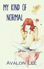 My Kind of Normal by Avalon_Lee