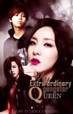 My Extraordinary Gangster Queen by black_empress13