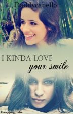 Kinda Love Your Smile [Camren] by daddycabello