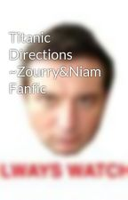 Titanic Directions ~Zourry&Niam Fanfic by PaulIsASexyBabe