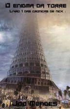 Livro um: O enigma da torre by joovmendes