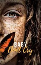 Baby Don't Cry (Park Chanyeol's Fanfic) by xxqueenbysshi