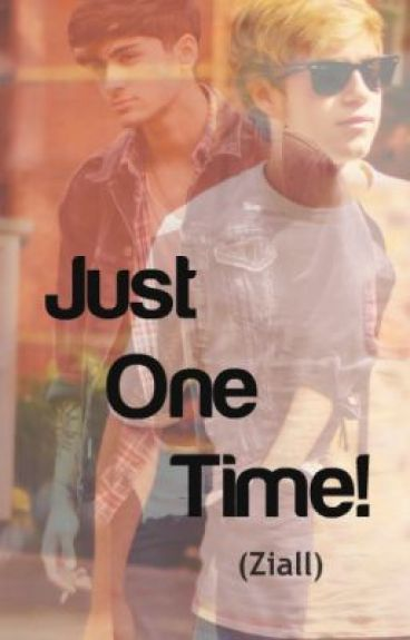 Just One Time (Ziall) - BoyxBoy