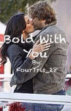 Bold With You (Densi Fanfic) by MysteriousCookie_28