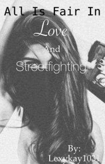 All is fair in love and street fighting