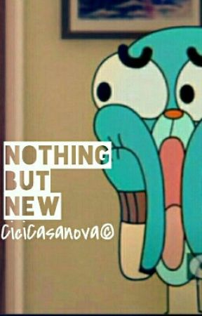 Nothing but New (Gumball x Reader) TAWOG by CiciCasanova