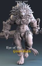 Eye Of The Guardian. (-Book 3) completed by SanayaKant