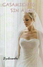 Casamiento Sin Amor by elisszambra