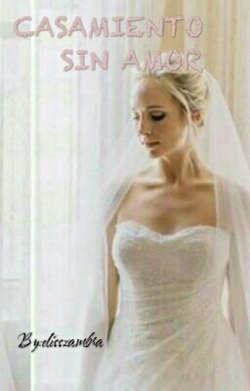 Casamiento Sin Amor