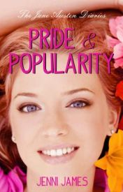Pride & Popularity (The Jane Austen Diaries) by JenniJames