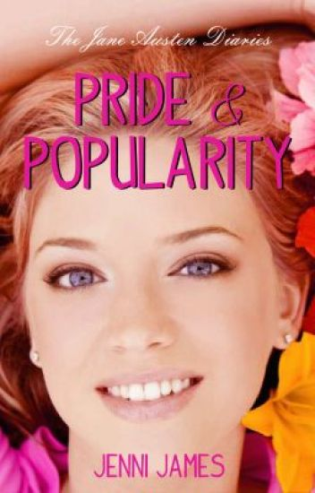 Pride & Popularity (The Jane Austen Diaries)