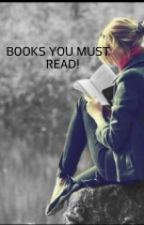 Books You MUST Read! by Dauntless78