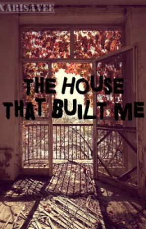 Great The House That Built Me (Poem)