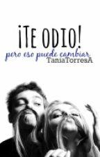 ¡TE ODIO! by TaniaTorresA