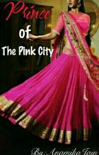 PRINCE OF THE PINK CITY by AnamikaJain1