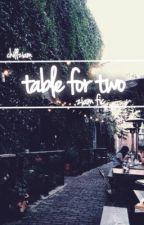 table for two // ziam by chillziam