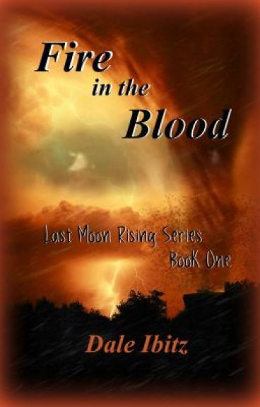 Fire in the Blood (Last  Moon Rising #1) by EpicMoon
