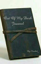 Out of My Dark Journal by Kachid_