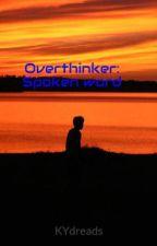 Overthinker: Spoken word by Insanitysquared