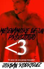 «Me enamore de un prostituto 3» by JordanRgz