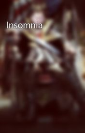 Insomnia by Starvinmarvin25
