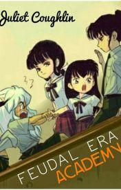 F.E.A. (Feaudal Era Academy) by animelover497