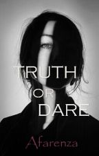 Truth Or Dare by Afarenza