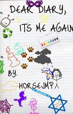 dear diary, its me again.