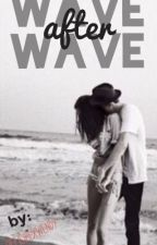 Wave After Wave (Mikey Murphy FanFic) by officialxwendy