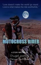 My Motocross Rider ♥ by Ehugirl_pating
