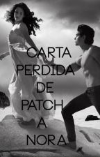"Carta perdida de Patch a Nora ""Finale"" by ImNotYourPuppet_"