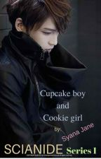 THE SCIANIDE SERIES 1: Cupcake Boy and Cookie Girl by syanajane