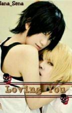 Loving You by NaoPanda013