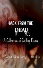 Back From The Dead: A Collection of Chilling Poems by CLPerkins