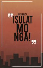 Isulat mo nga! (one shot) by sulzybolzii