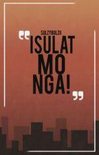 Isulat mo nga! (one shot) by sulzybolzii