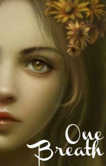 One Breath, A Short Story by MentalMozart